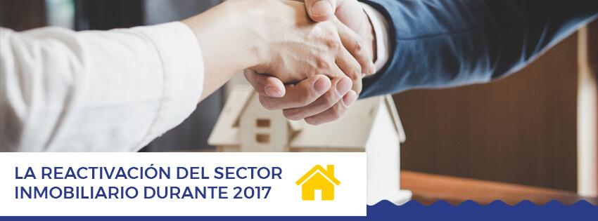 La reactivacion del sector inmobiliario durante 2017