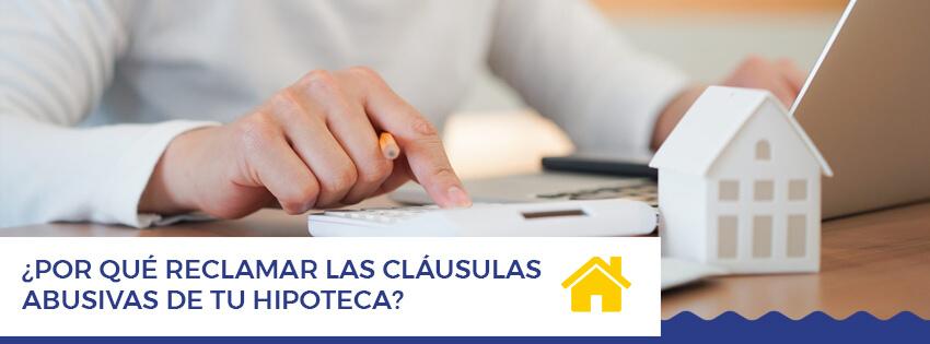 Por que reclamar las clausulas abusivas de tu hipoteca