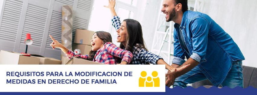 requisitos para la modificacion de medidas en derecho de familia